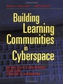 Building Learning Communities in Cyberspace: Effective Strategies for the Online Classroom (The Joss