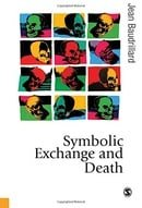 Symbolic Exchange and Death (Published in association with Theory, Culture & Society)