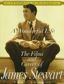 A Wonderful Life — The Films And Career Of James Stewart