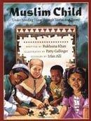 Muslim Child: Understanding Islam Through Stories and Poems