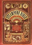 The Steampunk Bible: An Illustrated Guide to the World of Imaginary Airships, Corsets and Goggles, M