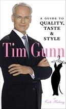 Tim Gunn: A Guide to Quality, Taste and Style (Tim Gunn