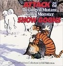 Attack of the Deranged Mutant Killer Monster Snow Goons (Calvin & Hobbes)