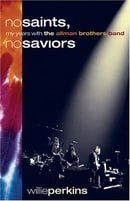 No Saints, No Saviors: My Years with the Allman Brothers Band