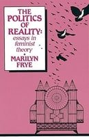 Politics of Reality: Essays in Feminist Theory (Crossing Press Feminist)