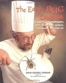 Eat-a-bug Cookbook: 33 ways to cook grasshoppers, ants, water bugs, spiders, centipedes, and their k
