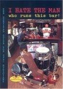 I Hate the Man Who Runs This Bar!
