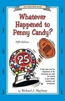 Whatever Happened to Penny Candy? A Fast, Clear, and Fun Explanation of the Economics You Need For S