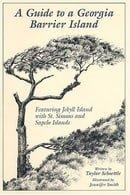 A Guide to a Georgia Barrier Island: Featuring Jekyll Island With St. Simons & Sapelo Islands