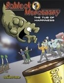 Schlock Mercenary: The Tub of Happiness