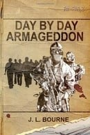 Day by Day Armageddon (A Zombie Novel)
