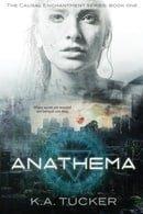 Anathema: Causal Enchantment Series, Book 1