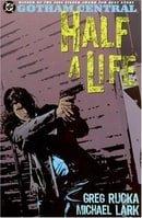 Gotham Central: Half a Life - Volume 2