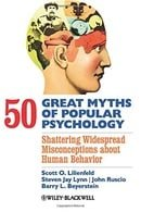 50 Great Myths of Popular Psychology: Shattering Widespread Misconceptions about Human Behavior