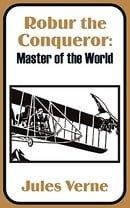 Robur the Conqueror: Master of the World