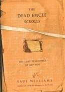 The Dead Emcee Scrolls: The Lost Teachings of Hip-Hop