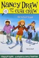 Ski School Sneak (Nancy Drew and the Clue Crew #11)