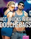 Hot Chicks with Douchebags