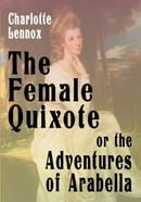 The Female Quixote Or The Adventures Of Arabella