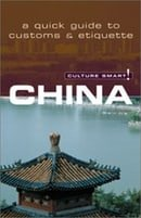 Culture Smart! China: A Quick Guide to Customs & Etiquette (Culture Smart! The Essential Guide to Cu