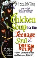 Chicken Soup for the Teenage Soul on Tough Stuff: Stories of Tough Times and Lessons Learned (Chicke