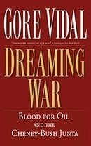Dreaming War: Blood for Oil and the Cheney-Bush Junta (Nation Books)