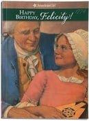 Happy Birthday, Felicity!: A Springtime Story: 1774 (American Girl)