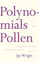 Polynomials and Pollen: Parables, Proverbs, Paradigms and Praise for Lois