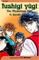 Fushigi Yûgi (The Mysterious Play), Vol. 4 (Bandit)
