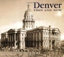 Denver Then and Now (Then & Now)