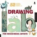 Drawing Lab for Mixed-Media Artists: 52 Creative Exercises to Make Drawing Fun