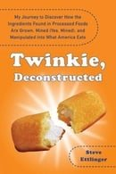Twinkie, Deconstructed: My Journey to Discover How the Ingredients Found in Processed Foods Are Grow
