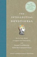 The Intellectual Devotional: Revive Your Mind, Complete Your Education, and Roam Confidently with th