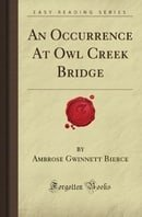 An Occurrence At Owl Creek Bridge (Forgotten Books)