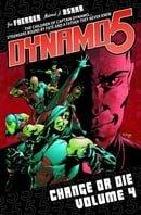 Dynamo 5 Volume 4: Change Or Die