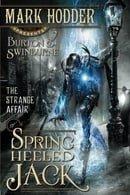 The Burton & Swinburne 1: The Strange Affair of Spring Heeled Jack