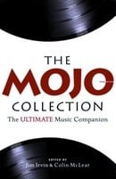 The Mojo Collection: The Greatest Albums of All Time... and How They Happened