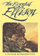 The Essential Ellison: A Fifty Year Retrospective