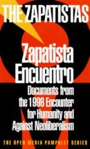 Zapatista Encuentro: Documents from the 1996 Encounter for Humanity and Against Neoliberalism (Open