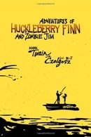 Adventures of Huckleberry Finn and Zombie Jim: Mark Twain