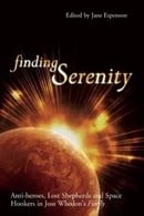 Finding Serenity: Anti-heroes, Lost Shepherds and Space Hookers in Joss Whedon