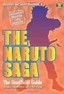 The Naruto Saga: The Unofficial Guide (Mysteries and Secrets Revealed!)
