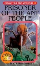 Prisoner of the Ant People (Choose Your Own Adventure #10)