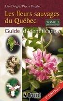 Les fleurs sauvages du Québec: Guide d