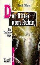 Die Elenium- Saga II. Der Ritter vom Rubin. Fantasy- Roman.