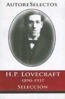 H.P. Lovecraft 1890-1937 Seleccion = H.P. Lovecraft 1890-1937 Selection (Autore Selectos) (Spanish E