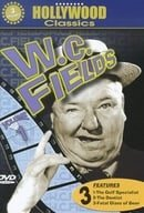 W.C. Fields, Vol. 1 - Golf Specialist/The Dentist/Fatal Glass of Beer