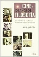 Cine: 100 años de filosofia/ Film: 100 years of philosophy: Una Introduccion a La Filosofia a Traves