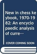New in chess keybook, 1970-1982: An encyclopaedic analysis of current opening theory = New in chess