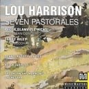 Harrison: Seven Pastorales; Glanville-Hicks: Etruscan Concerto; Riley: June Buddhas
